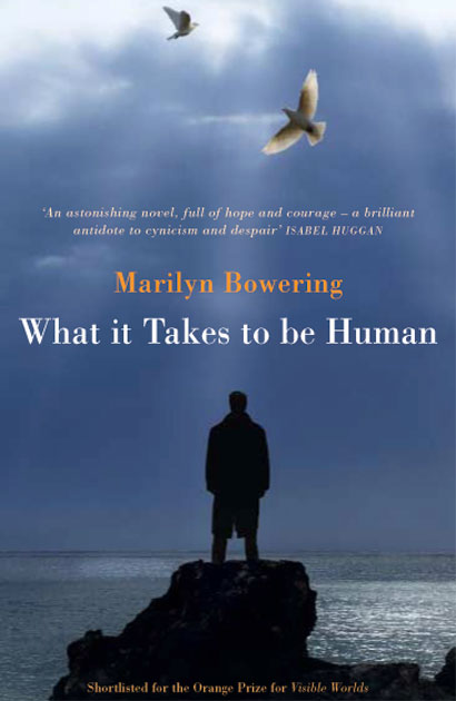 What It Takes to Be Human Marilyn Bowering
